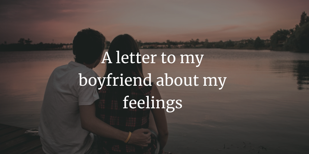 To my boyfriend | Open Letter
