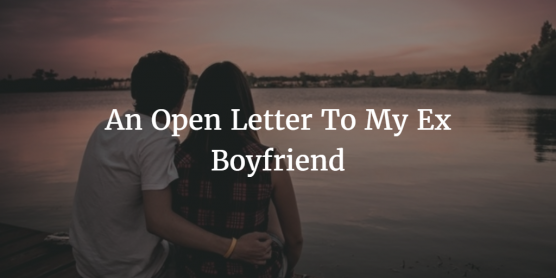 letter to my ex boyfriend an open letter to my ex boyfriend open letter 23232 | pablo 13
